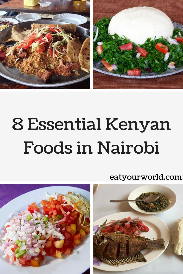 8 Essential Kenyan Foods in Nairobi: What they are and where to find them