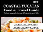 Coast Yucatan Food & Travel Guide from Eat Your World